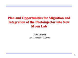 Plan and Opportunities for Migration and Integration of the Photoinjector into New Muon Lab