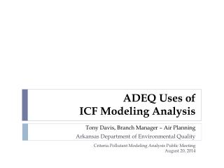ADEQ Uses of  ICF Modeling Analysis