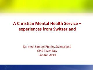 A Christian Mental Health Service – experiences from Switzerland