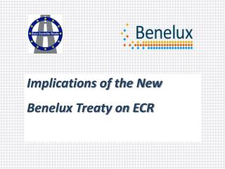 Implications of the New Benelux Treaty on ECR