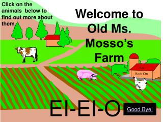 Welcome to Old Ms. Mosso's Farm