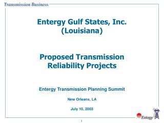 Entergy Gulf States, Inc. (Louisiana) Proposed Transmission Reliability Projects