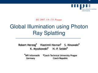 Global Illumination using Photon Ray Splatting