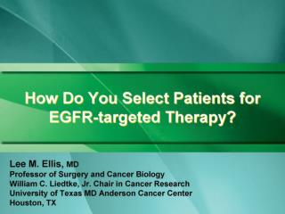 How Do You Select Patients for  EGFR-targeted Therapy?