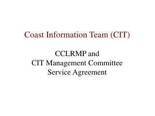 CCLRMP and  CIT Management Committee Service Agreement
