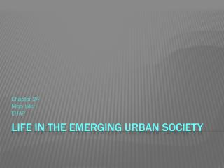 Life in the Emerging Urban Society
