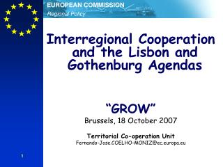 "Interregional Cooperation and the Lisbon and Gothenburg Agendas ""GROW"" Brussels, 18 October 2007"