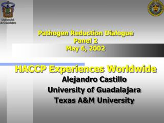Pathogen Reduction Dialogue Panel 2 May 6, 2002  HACCP Experiences Worldwide