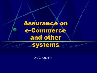 Assurance on e-Commerce and other systems