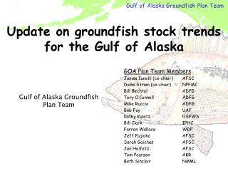 Update on groundfish stock trends  for the Gulf of Alaska