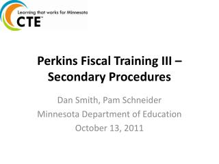 Perkins Fiscal Training III – Secondary Procedures