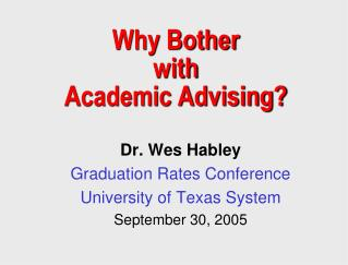 Why Bother with Academic Advising?
