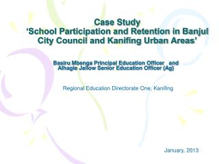 Case Study 'School Participation and Retention in Banjul City Council and Kanifing Urban Areas'
