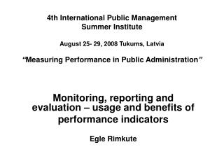 Monitoring, reporting and evaluation – usage and benefits of  performance indicators Egle Rimkute