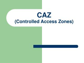 CAZ (Controlled Access Zones)