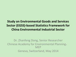 Dr. Zhanfeng Dong, Senior Researcher Chinese Academy for Environmental Planning,MEP