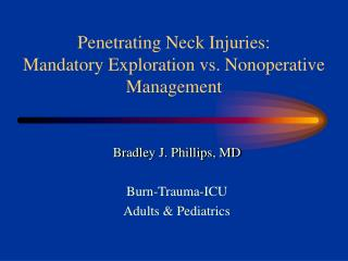 Penetrating Neck Injuries: Mandatory Exploration vs. Nonoperative Management