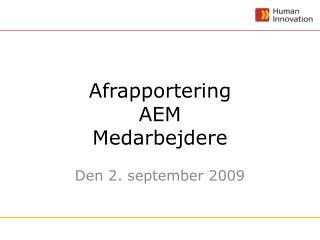 Afrapportering AEM Medarbejdere
