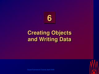 Creating Objects and Writing Data