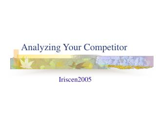 Analyzing Your Competitor