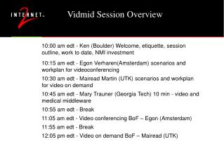 Vidmid Session Overview
