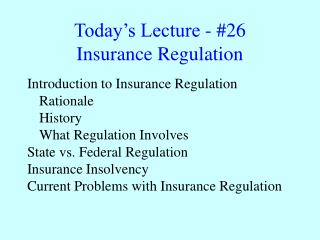 Today's Lecture - #26 Insurance Regulation