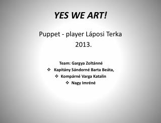 YES WE ART!