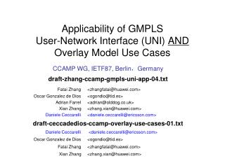 Applicability of GMPLS User-Network Interface (UNI)  AND  Overlay Model Use Cases