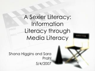 A Sexier Literacy: Information Literacy through Media Literacy