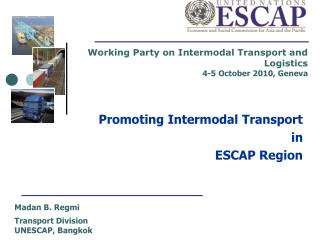 Working Party on Intermodal Transport and Logistics 4-5 October 2010, Geneva