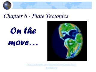 Chapter 8 - Plate Tectonics