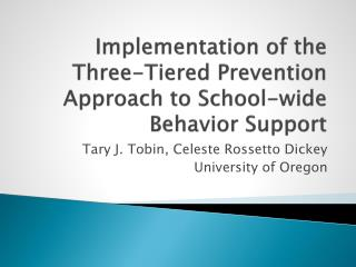 Implementation of the Three-Tiered Prevention Approach to School-wide Behavior Support