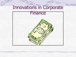 Innovations in Corporate Finance