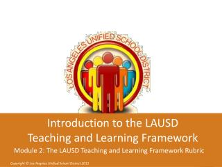Introduction to the LAUSD  Teaching and Learning Framework