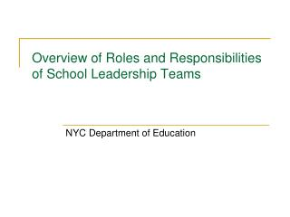 Overview of Roles and Responsibilities of School Leadership Teams