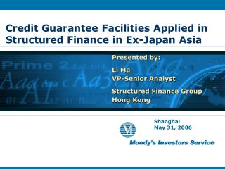 Credit Guarantee Facilities Applied in  Structured Finance in Ex-Japan Asia