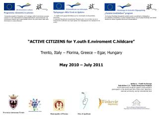 """ACTIVE CITIZENS for Y.outh E.nviroment C.hildcare"""