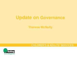 Update on Governance Therese McNulty
