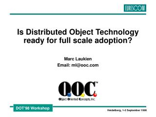 Is Distributed Object Technology ready for full scale adoption?