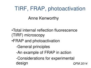TIRF, FRAP, photoactivation