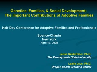 Genetics, Families, & Social Development:  The Important Contributions of Adoptive Families