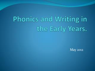Phonics and Writing in the Early Years.