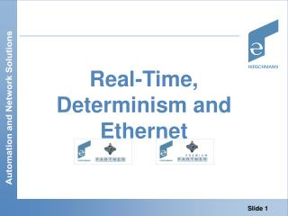 Real-Time, Determinism and Ethernet
