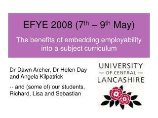 EFYE 2008 (7 th  – 9 th  May)  The benefits of embedding employability into a subject curriculum