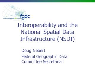 Interoperability and the National Spatial Data Infrastructure (NSDI)
