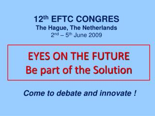 EYES ON THE FUTURE Be part of the Solution