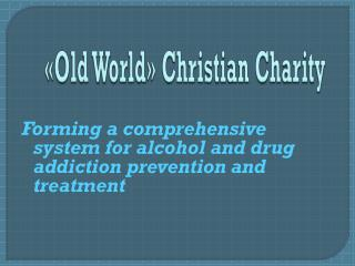Forming a comprehensive system for alcohol and drug addiction prevention and treatment