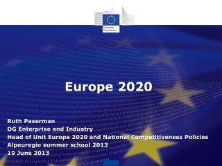 Europe 2020 Ruth Paserman DG Enterprise and Industry