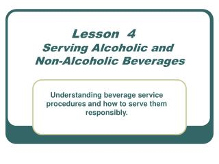 Lesson  4   Serving Alcoholic and  Non-Alcoholic Beverages