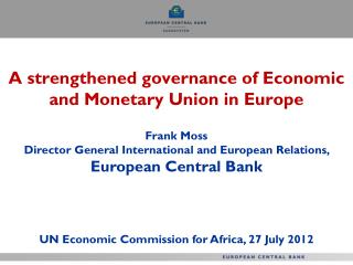 A strengthened governance of Economic and Monetary Union in Europe